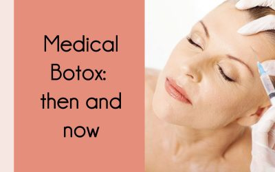 Medical Botox: then and now