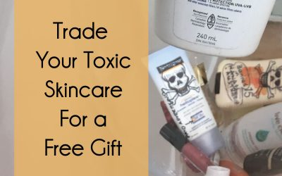Trade Your Toxic Skincare for a Free Gift
