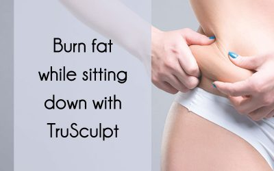Burn fat while sitting with TruSculpt