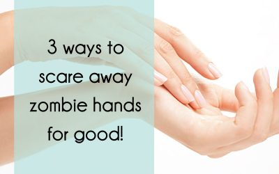 Three ways to scare away zombie hands for good