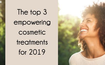 3 empowering cosmetic treatments for 2019